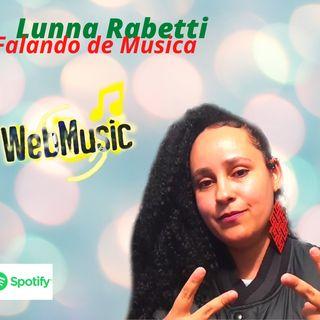 Falando de Musica 10 Temporada hoje Entrevistando Lunna Rabetti
