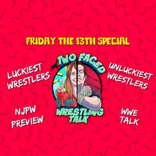 Episode 74: Luckiest & Unluckiest Wrestlers, WWE Talk, Impact to AXS TV & More