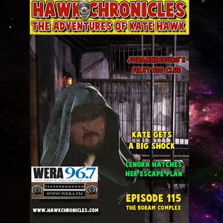 "Episode 115 Hawk Chronicles ""The Boram Complex"""