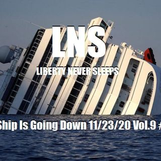 The Ship Is Going Down 11/23/20 Vol.9 #215