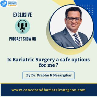 Is Bariatric surgery a safe option  for me | Best Bariatric Surgeon in Bangalore