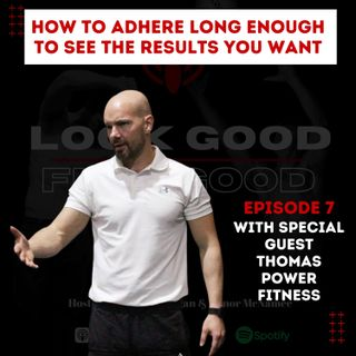 Episode 7: Adherence & Listener Q&A With Special Guest Thomas Power Fitness