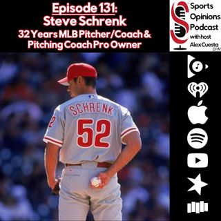 131. Steve Schrenk, 32 Years MLB Pitcher/Coach & Pitching Coach Pro Owner
