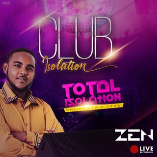Total Isolation (Club Isolation) - Zen The DJ [Old School Hip Hop, Dancehall, Bashment, Soca, Old Dub]