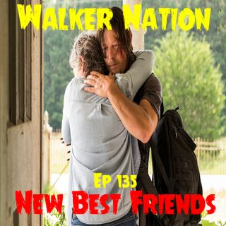 "Ep 135 ""New Best Friends"" TWD 710"