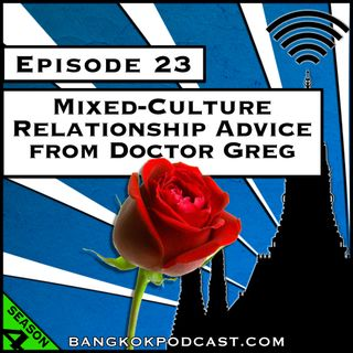 Mixed-Culture Relationship Advice from Dr. Greg [Season 4, Episode 23]