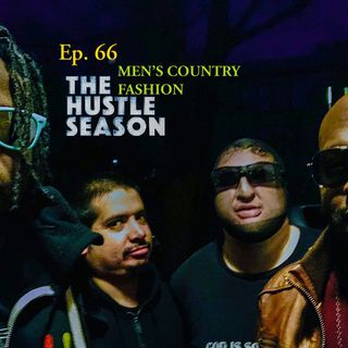 The Hustle Season: Ep. 66 Men's Country Fashion
