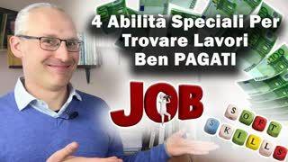 Come trovare lavori ben pagati. 4 abilità speciali!