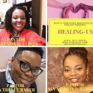 Session 13-Healing Us- Part I Featuring Pastor Alva Carter-Kershaw
