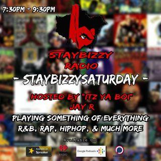 """StayBizzyRadio: Ep.33 - StayBizzySaturday- Hosted By """"Itz Ya Boi"""" Jay R"""