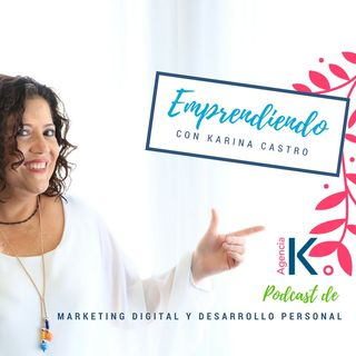 Emprendiendo con Karina Castro