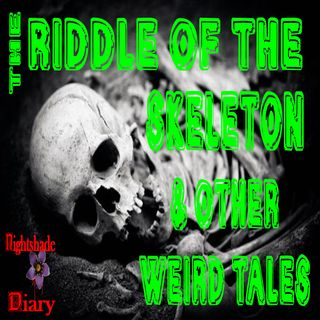 The Riddle of the Skeleton and Other Weird Tales | Podcast