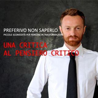 23 - Una critica al pensiero critico
