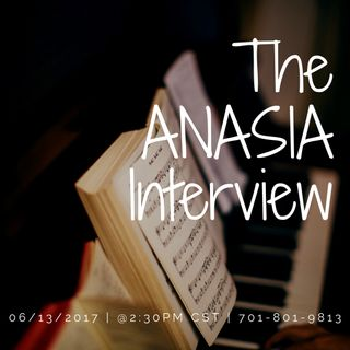 The ANASIA Interview.