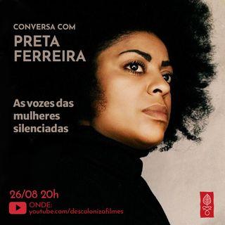 Conversa com Preta Ferreira