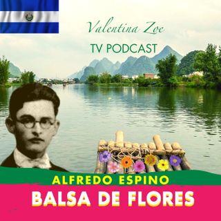BALSA DE FLORES ALFREDO ESPINO⛵🌻 | Poema Balsa de Flores de Alfredo Espino🌹🌺 | Valentina Zoe Poesía