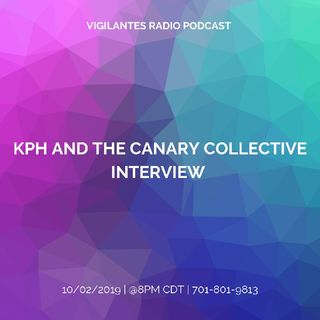 KPH and The Canary Collective Interview.