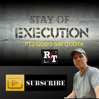 Sin Quota's Stay of Execution-PT2 - 4:21:21, 10.13 AM