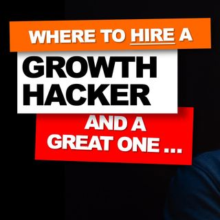 05. Where can I find and hire a great growth hacker // Explained by Nader Sabry