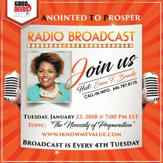 Anointed to Prosper Topic the Necessity of Preparation Host Erica Brooks