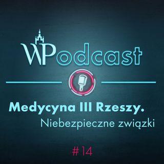 #14 Medycyna III Rzeszy. Niebezpieczne związki