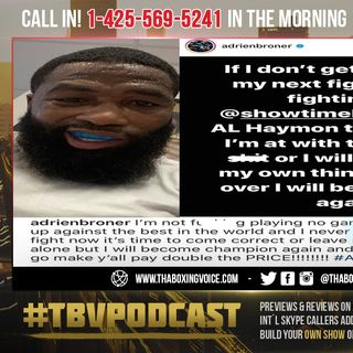 ☎️Adrien Broner DEMANDS $10M From Al Haymon & Showtime to Fight😱Are They Forced to Give it To Him❓