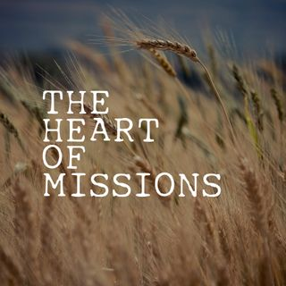The Heart of Missions - Pr Sandra Chin