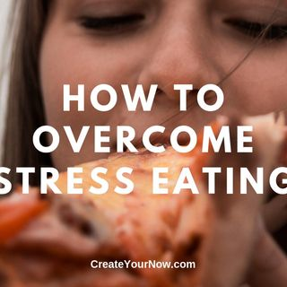 1656 How to Overcome Stress Eating