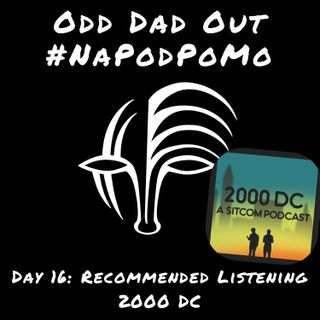 Day 16 #NAPODPOMO 2018: Recommended Listening- 2000 DC
