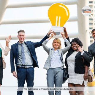 65- Sviluppare la Thought Leadership su LinkedIn