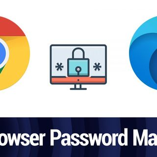 Chrome and Edge Have Improved Their Password Managers | TWiT Bits