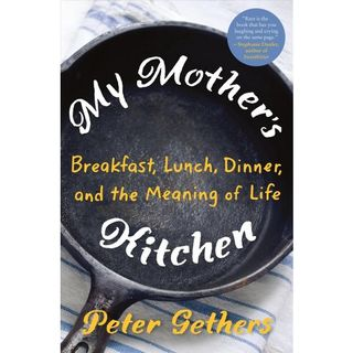 Peter Gethers My Mothers Kitchen