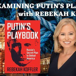 Ep. 48 - Examining #Putin's Playbook with Rebekah Koffler