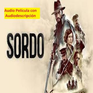 Sordo 🎬🎙con Audiodescripcion