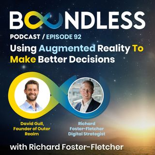 EP92: David Gull, Founder of Outer Realm: Using Augmented Reality to make better decisions