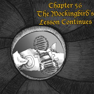 Chapter 56: The Mockingbird's Lesson Continues