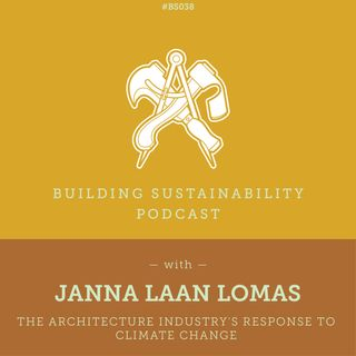 BS38 - How will architects respond to climate change? - Janna Laan Lomas