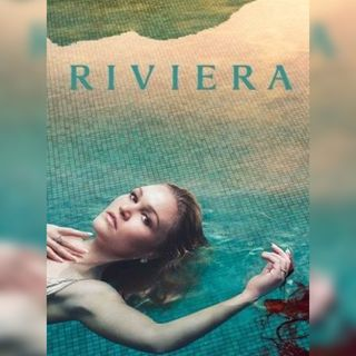 Riviera - Becks | The Culture - Series & Movies