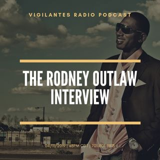 The Rodney Outlaw Interview.