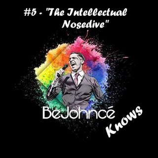 "#5 - Ben Currie: ""The Intellectual Nosedive"""