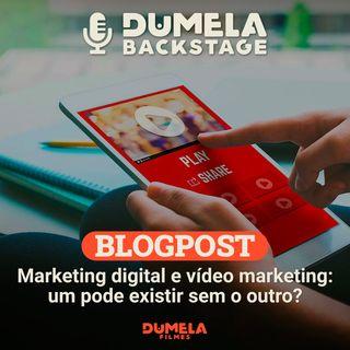 Blogpost 01 - Marketing digital e vídeo marketing: um pode existir sem o outro?