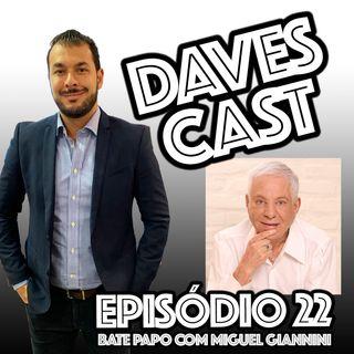 DAVESCAST EPISÓDIO 22 - com Miguel Giannini