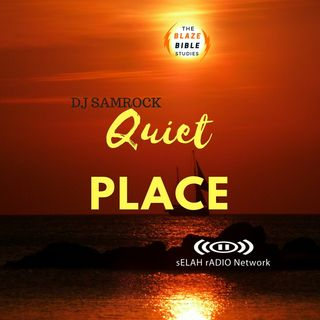 Quiet Place -DJ SAMROCK