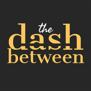 The Dash Between