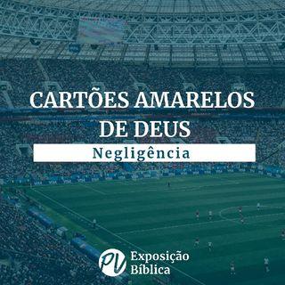 Cartões Amarelos do Céu - Negligência - Carlos Osvaldo Pinto