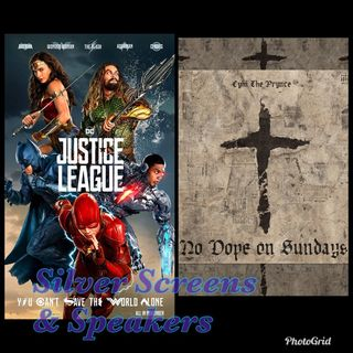 Silver Screens & Speakers: Justice League & Cyhi The Prynce: No Dope on Sundays