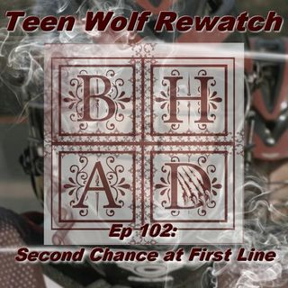 TEEN WOLF REWATCH 102 - Second Chance at First Line