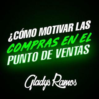 Como Motivar las compras en el Punto de Venta / Gladys Ramos