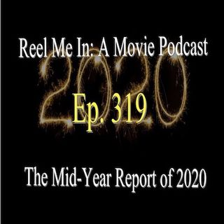 Ep. 319: The Mid-Year Report for 2020