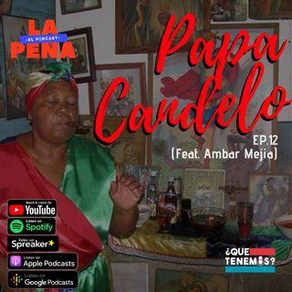 EP #12 - Papá Candelo (Feat. Ambar Mejia)